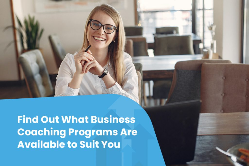 Find Out What Business Coaching Programs Are Available to Suit You