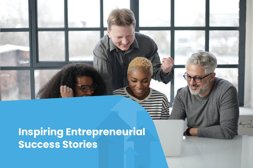 Inspiring Entrepreneurial Success Stories